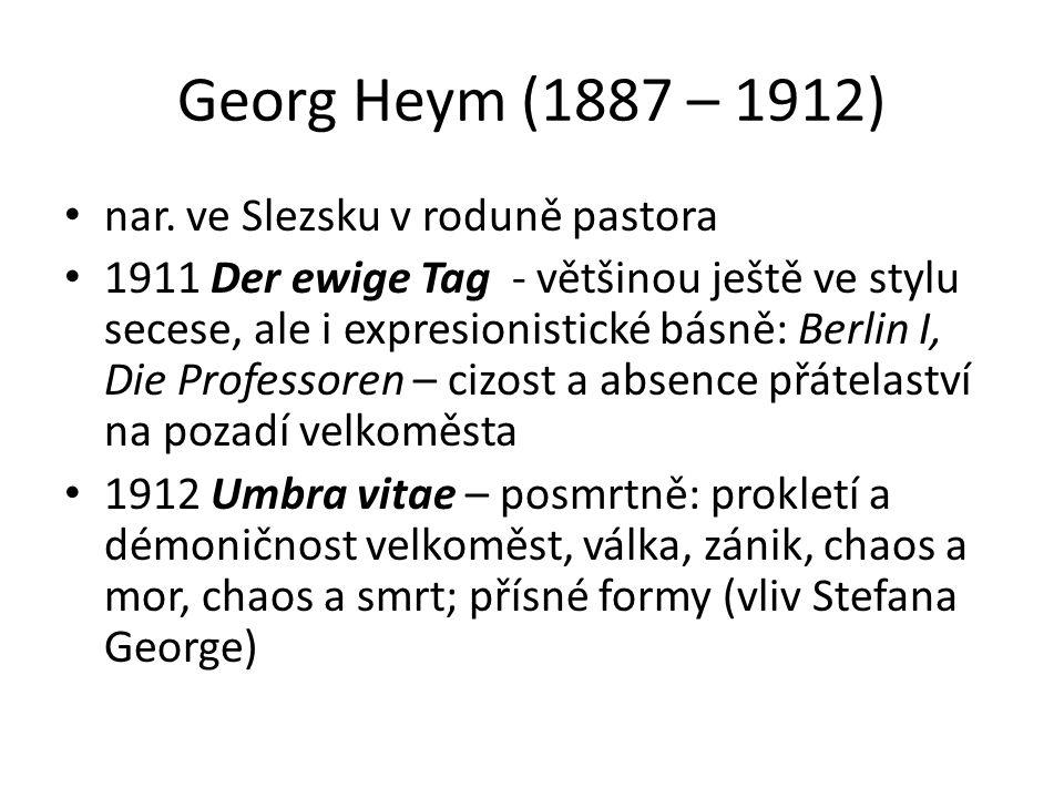 Georg Heym (1887 – 1912) nar.