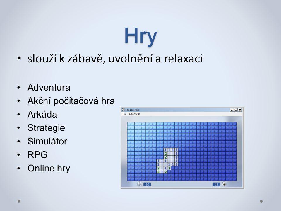 Hry slouží k zábavě, uvolnění a relaxaci Adventura Akční počítačová hra Arkáda Strategie Simulátor RPG Online hry