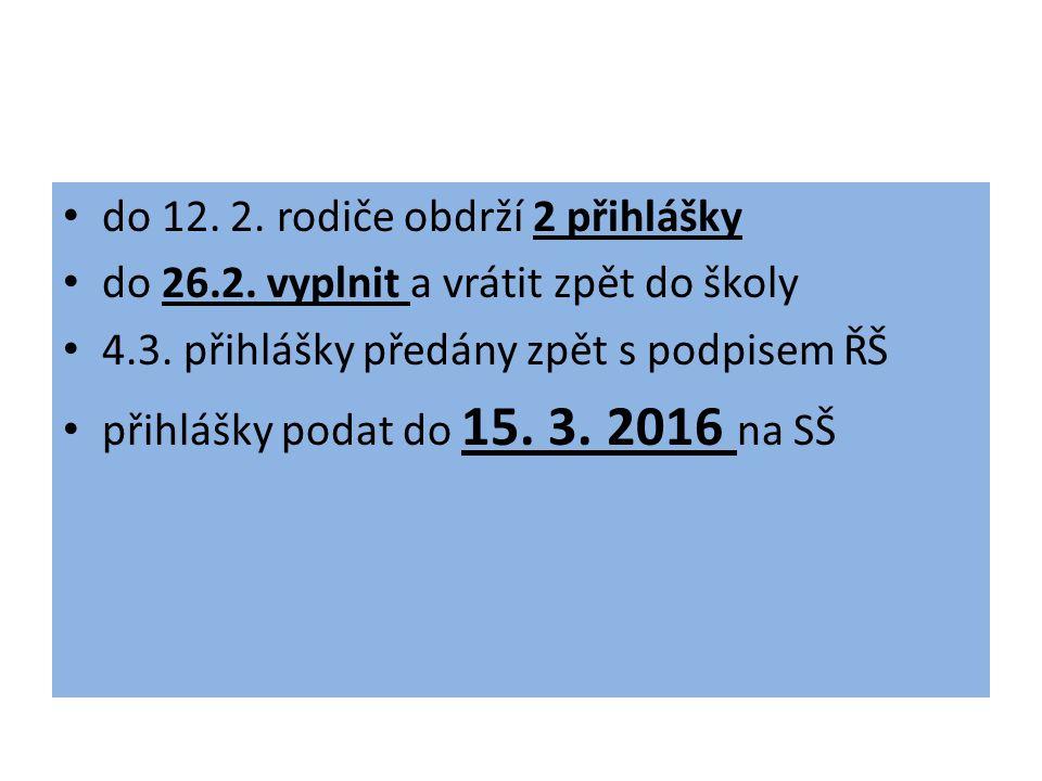 na každý tiskopis se uvádí 2 školy (vyjádření z PPP přiložit k přihlášce) Kritéria pro PŘ - 31. 1.
