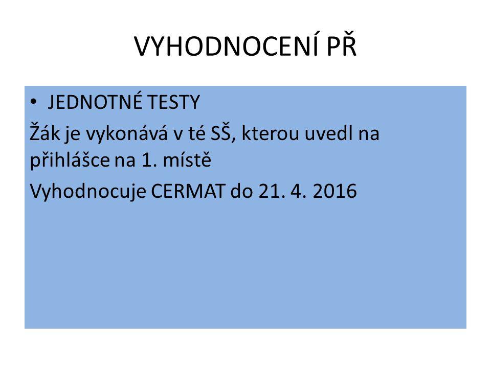 VÝSLEDKY PŘ CERMAT - NEJPOZDĚJI DO 4 PRAC.DNŮ V TERMÍNU 22.4.