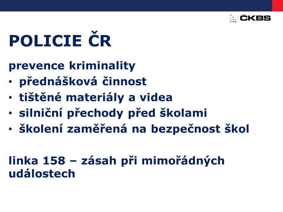 POLICIE ČR prevence kriminality přednášková činnost tištěné materiály a videa silniční přechody před školami školení zaměřená na bezpečnost škol linka