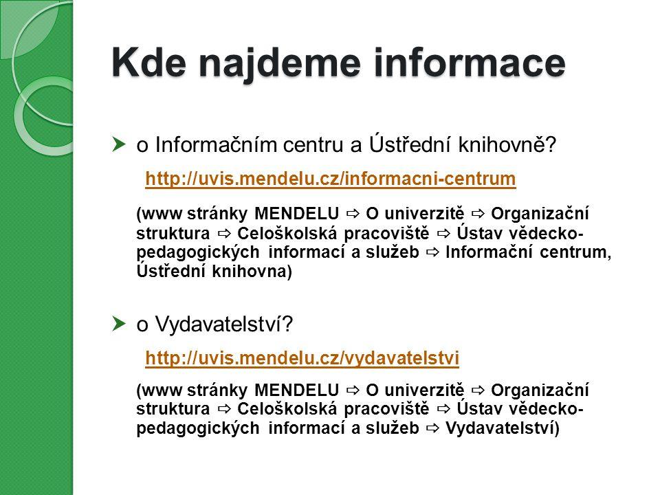 Kde najdeme informace  o Informačním centru a Ústřední knihovně.
