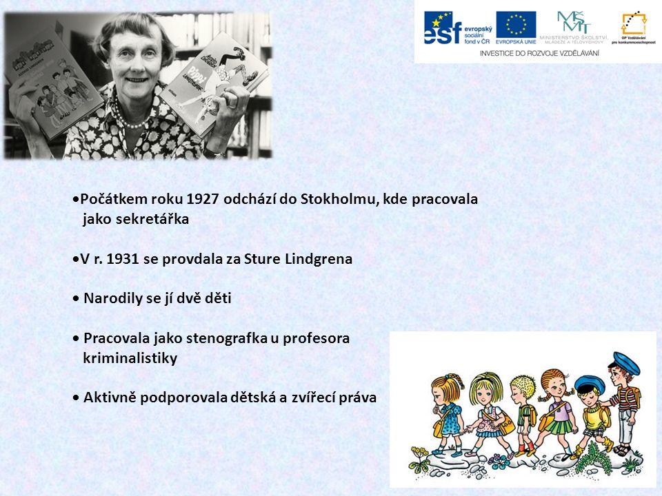 Počátkem roku 1927 odchází do Stokholmu, kde pracovala jako sekretářka V r. 1931 se provdala za Sture Lindgrena Narodily se jí dvě děti Pracovala jako