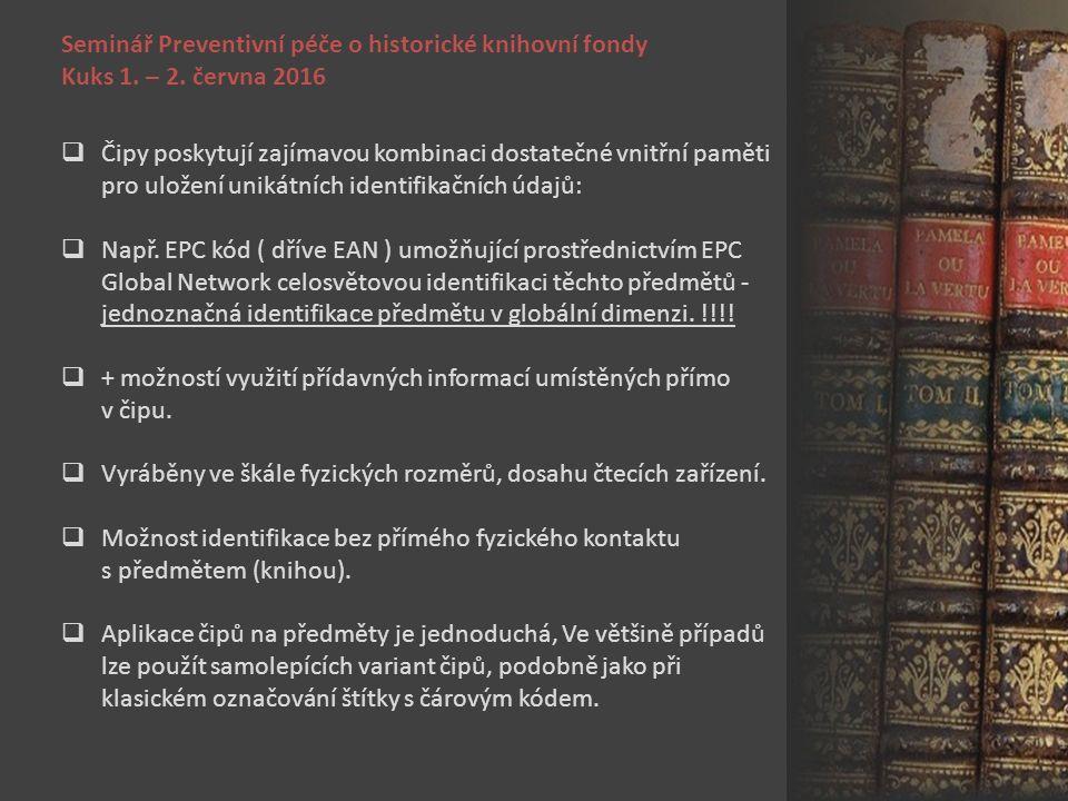Seminář Preventivní péče o historické knihovní fondy Kuks 1. – 2. června 2016  Čipy poskytují zajímavou kombinaci dostatečné vnitřní paměti pro ulože
