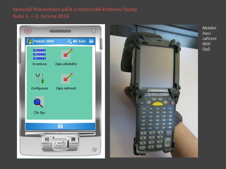 Seminář Preventivní péče o historické knihovní fondy Kuks 1. – 2. června 2016 Mobilní čtecí zařízení RDIF čipů