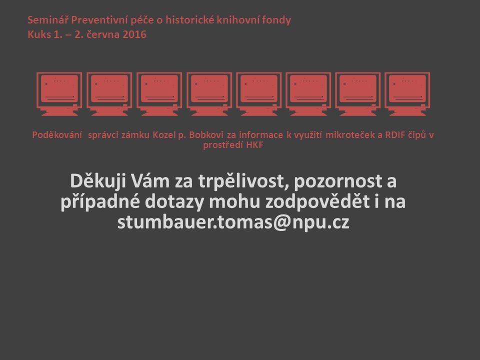 Seminář Preventivní péče o historické knihovní fondy Kuks 1. – 2. června 2016  Poděkování správci zámku Kozel p. Bobkovi za informace k využit