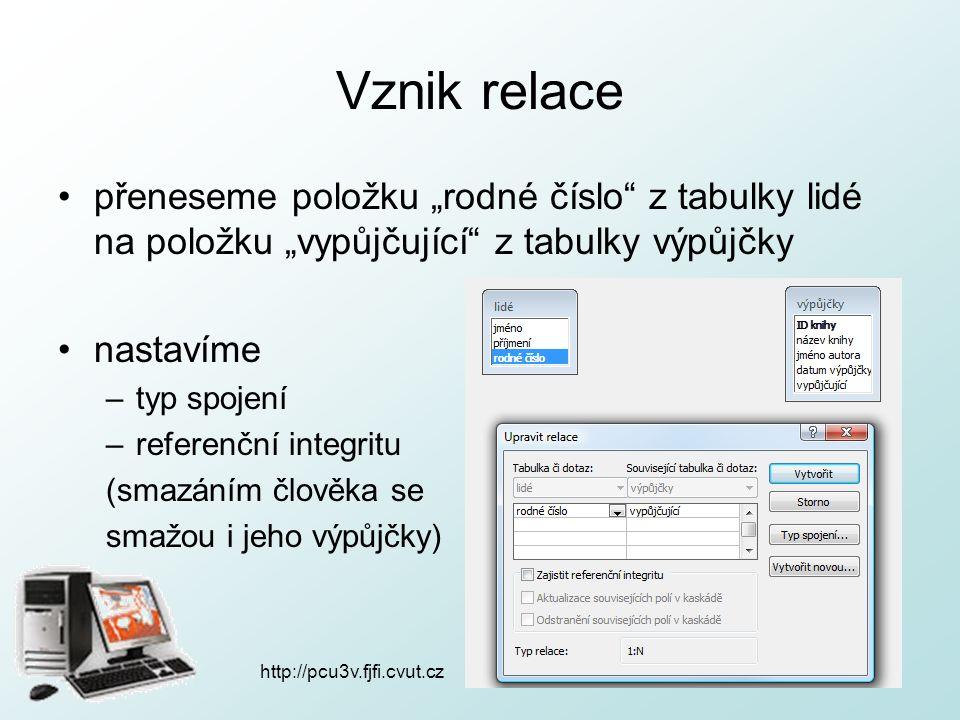 http://pcu3v.fjfi.cvut.cz Vznik relace a vznikla relace…