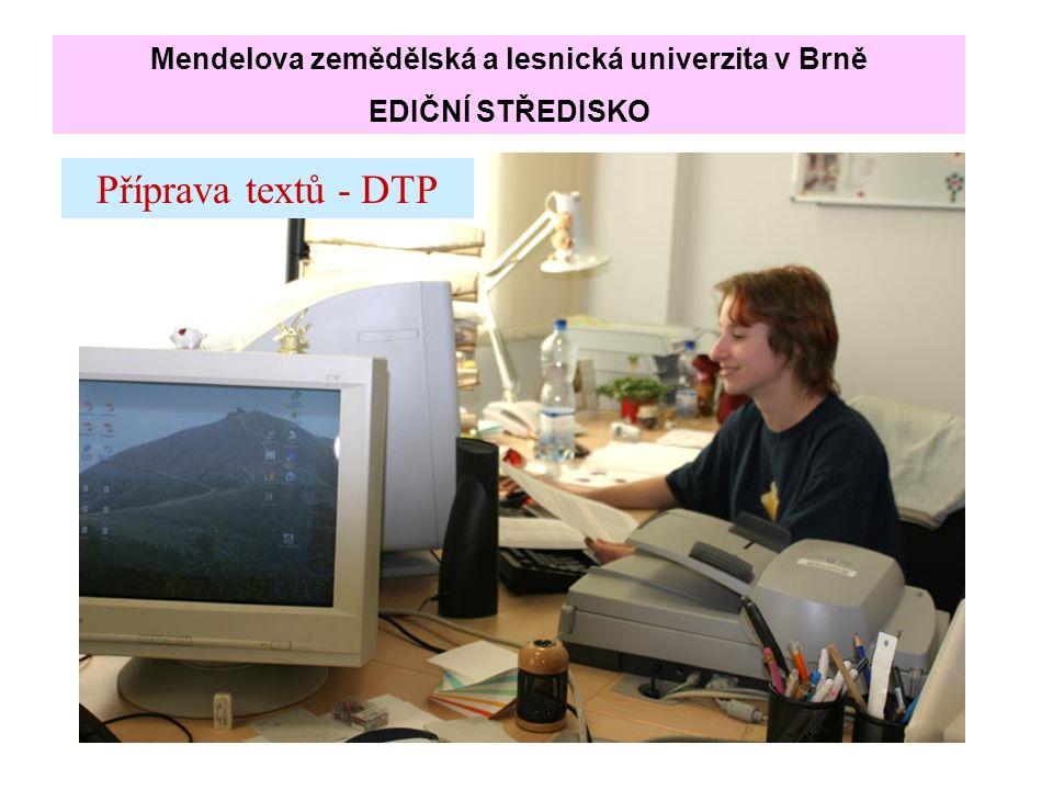 Příprava textů - DTP Mendelova zemědělská a lesnická univerzita v Brně EDIČNÍ STŘEDISKO