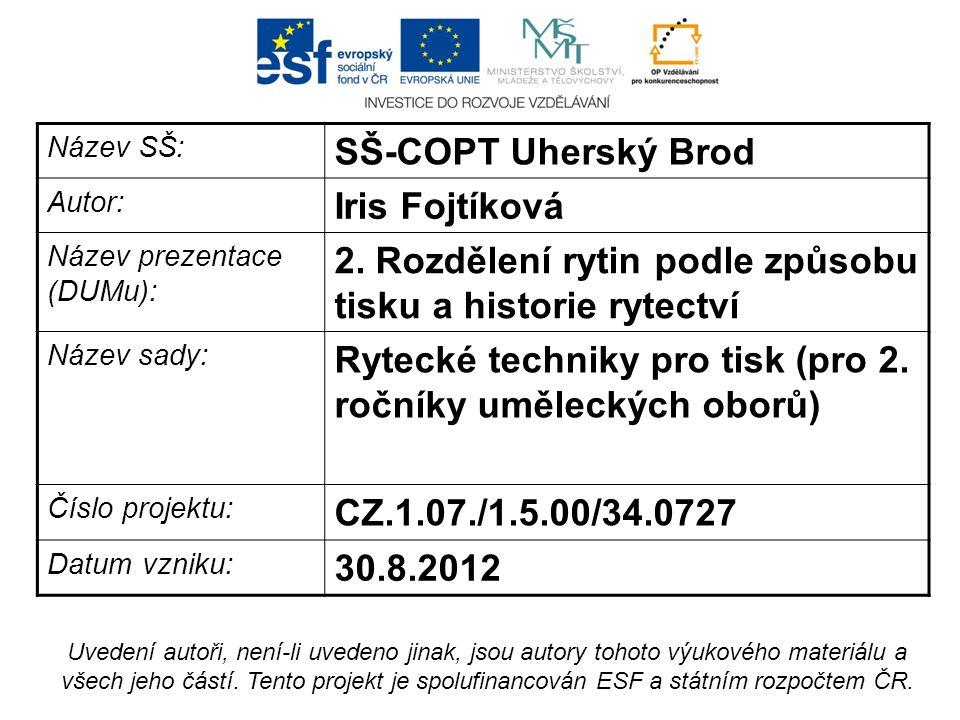 Název SŠ: SŠ-COPT Uherský Brod Autor: Iris Fojtíková Název prezentace (DUMu): 2.