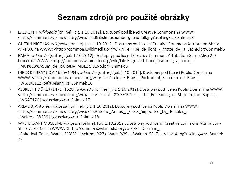 Seznam zdrojů pro použité obrázky EALDGYTH. wikipedia [online]. [cit. 1.10.2012]. Dostupný pod licencí Creative Commons na WWW:.Snímek 8 GUÉRIN NICOLA
