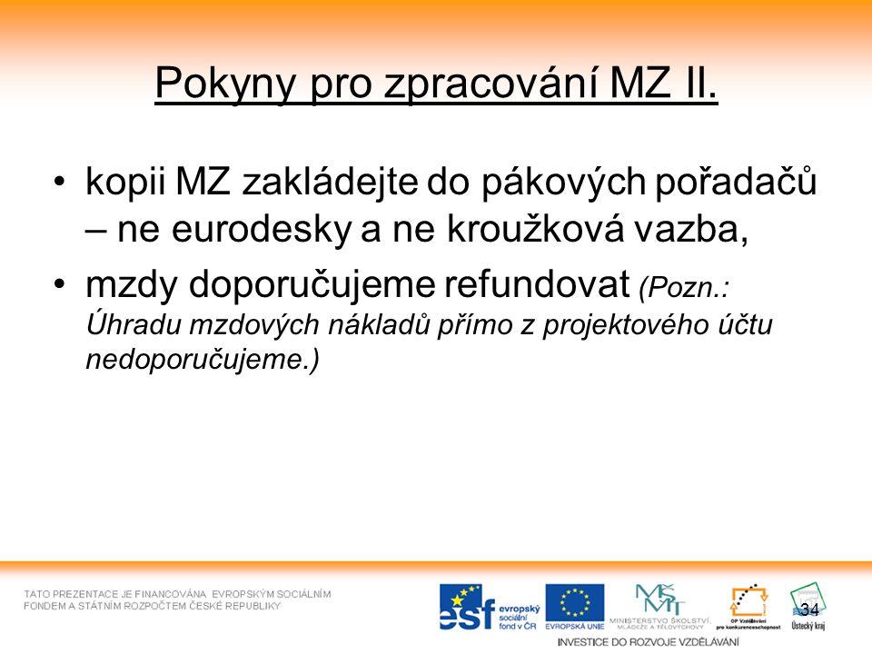 34 Pokyny pro zpracování MZ II. kopii MZ zakládejte do pákových pořadačů – ne eurodesky a ne kroužková vazba, mzdy doporučujeme refundovat (Pozn.: Úhr