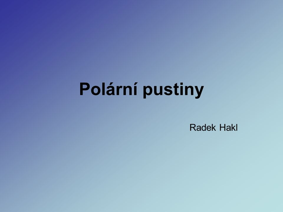 Polární pustiny Radek Hakl
