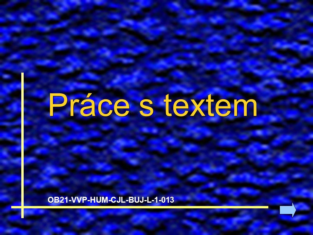 Práce s textem OB21-VVP-HUM-CJL-BUJ-L-1-013
