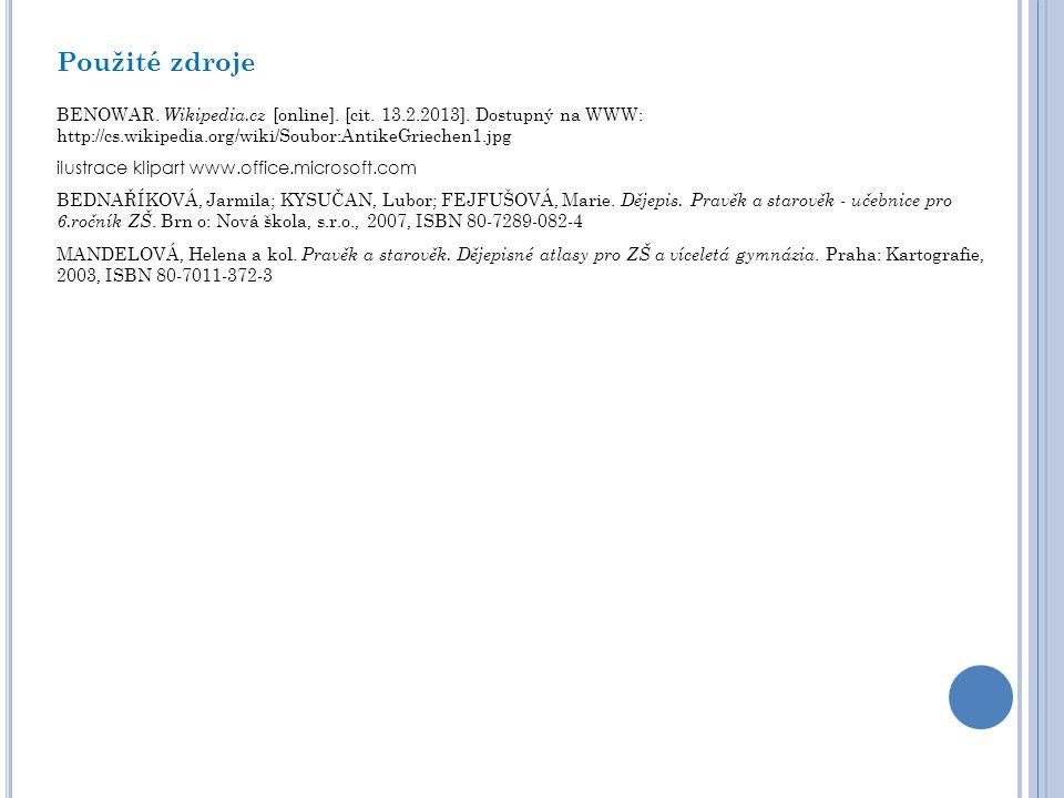 Použité zdroje BENOWAR. Wikipedia.cz [online]. [cit. 13.2.2013]. Dostupný na WWW: http://cs.wikipedia.org/wiki/Soubor:AntikeGriechen1.jpg ilustrace kl