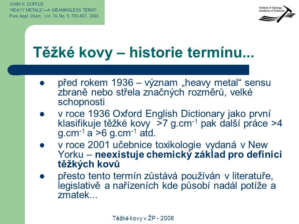 Těžké kovy v ŽP - 2006 Těžké kovy – historie termínu...