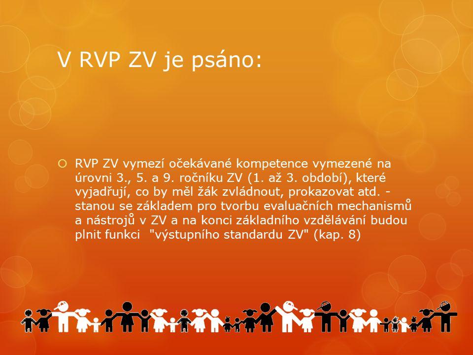V RVP ZV je psáno:  RVP ZV vymezí očekávané kompetence vymezené na úrovni 3., 5.