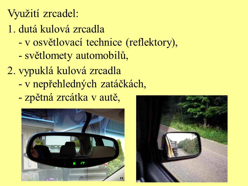 Využití zrcadel: 1.