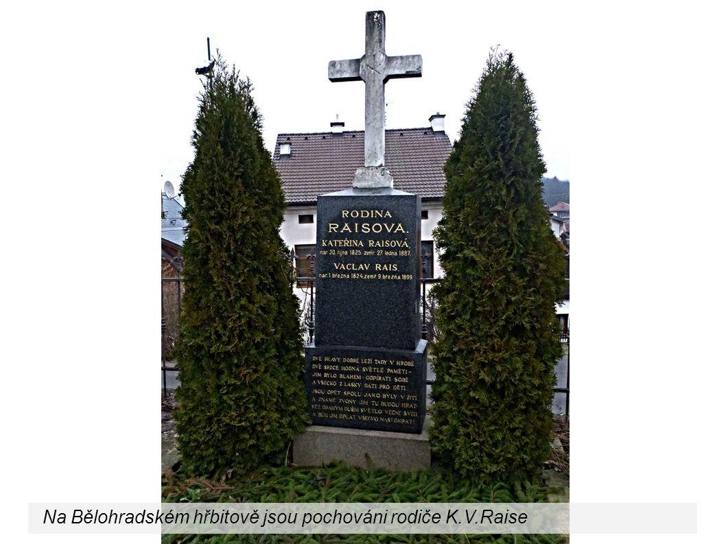 Na Bělohradském hřbitově jsou pochováni rodiče K.V.Raise