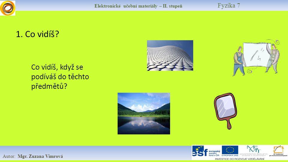 Elektronické učební materiály – II. stupeň Fyzika 7 Autor: Mgr.