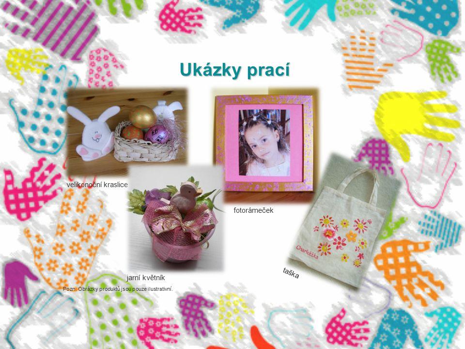 Ukázky prací Pozn. Obrázky produktů jsou pouze ilustrativní. velikonoční kraslice jarní květník fotorámeček taška