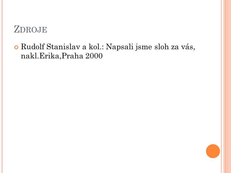 Z DROJE Rudolf Stanislav a kol.: Napsali jsme sloh za vás, nakl.Erika,Praha 2000
