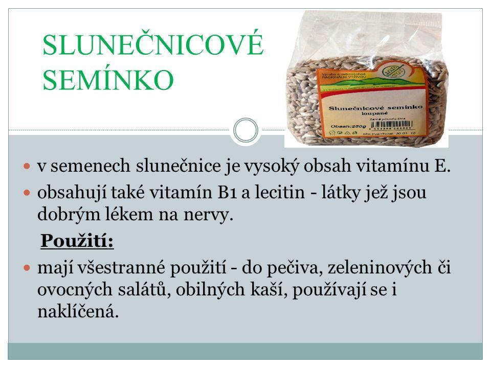 v semenech slunečnice je vysoký obsah vitamínu E.