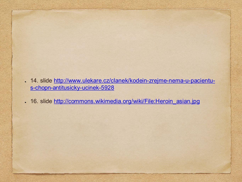 14. slide http://www.ulekare.cz/clanek/kodein-zrejme-nema-u-pacientu- s-chopn-antitusicky-ucinek-5928http://www.ulekare.cz/clanek/kodein-zrejme-nema-u