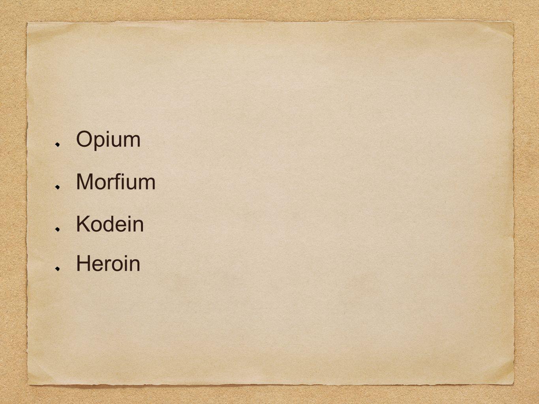 Opium Morfium Kodein Heroin