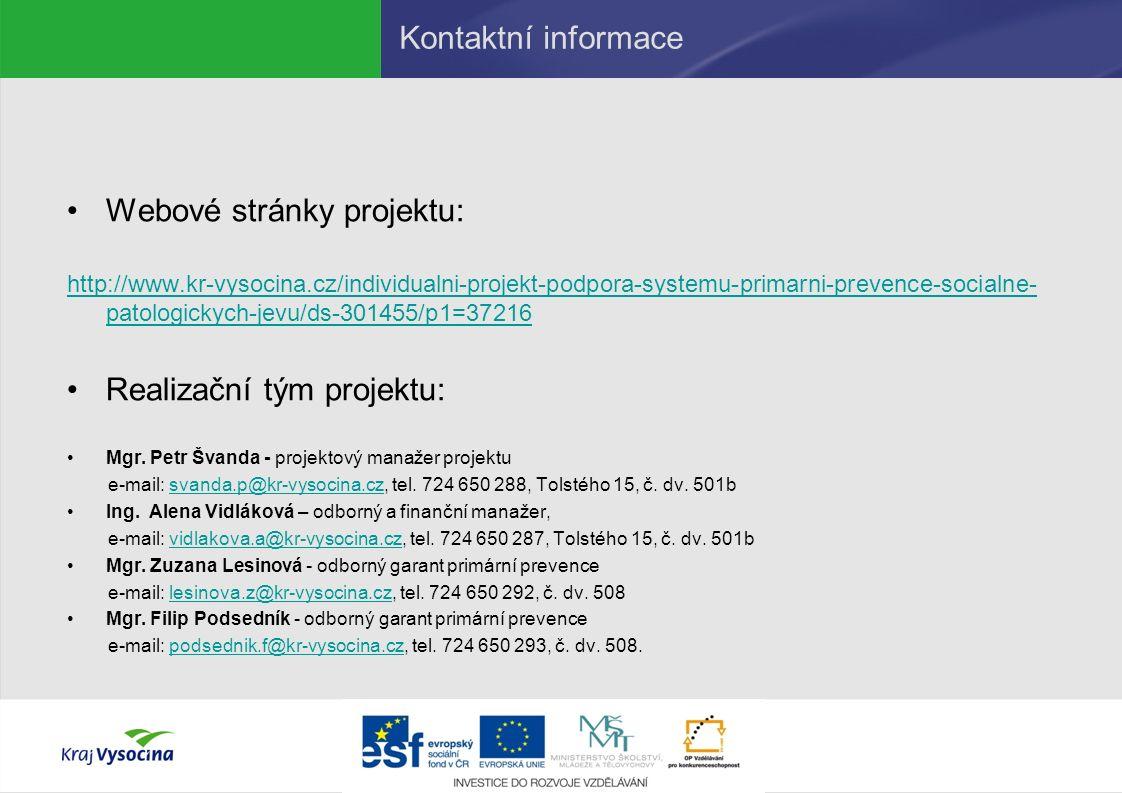 Webové stránky projektu: http://www.kr-vysocina.cz/individualni-projekt-podpora-systemu-primarni-prevence-socialne- patologickych-jevu/ds-301455/p1=37216 Realizační tým projektu: Mgr.
