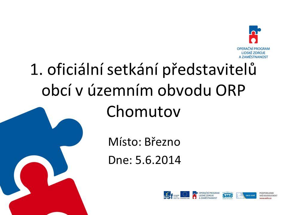 1. oficiální setkání představitelů obcí v územním obvodu ORP Chomutov Místo: Březno Dne: 5.6.2014