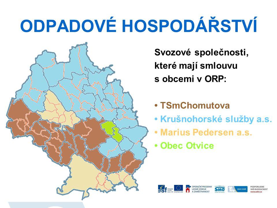 ODPADOVÉ HOSPODÁŘSTVÍ Svozové společnosti, které mají smlouvu s obcemi v ORP: TSmChomutova Krušnohorské služby a.s.