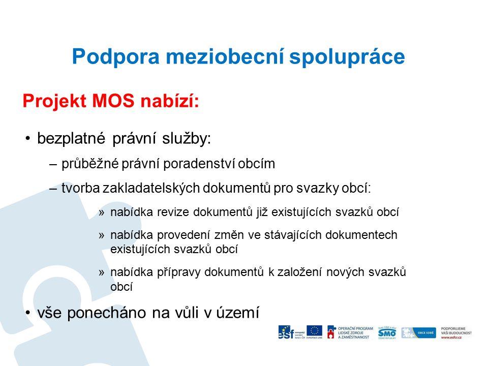 Podpora meziobecní spolupráce bezplatné právní služby: –průběžné právní poradenství obcím –tvorba zakladatelských dokumentů pro svazky obcí: »nabídka