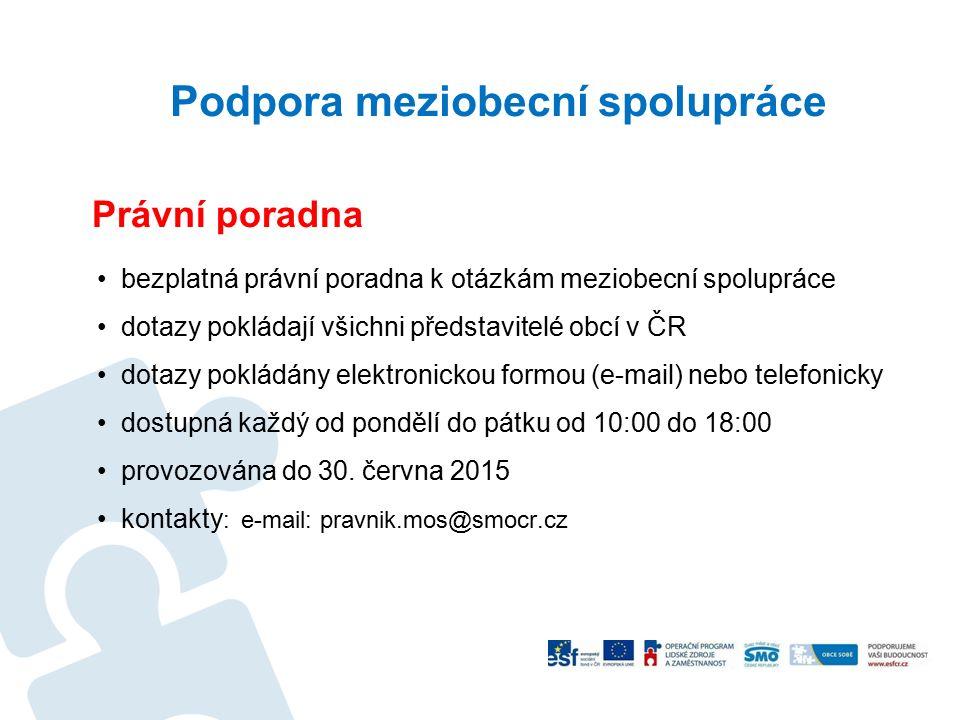 Podpora meziobecní spolupráce Právní poradna bezplatná právní poradna k otázkám meziobecní spolupráce dotazy pokládají všichni představitelé obcí v ČR