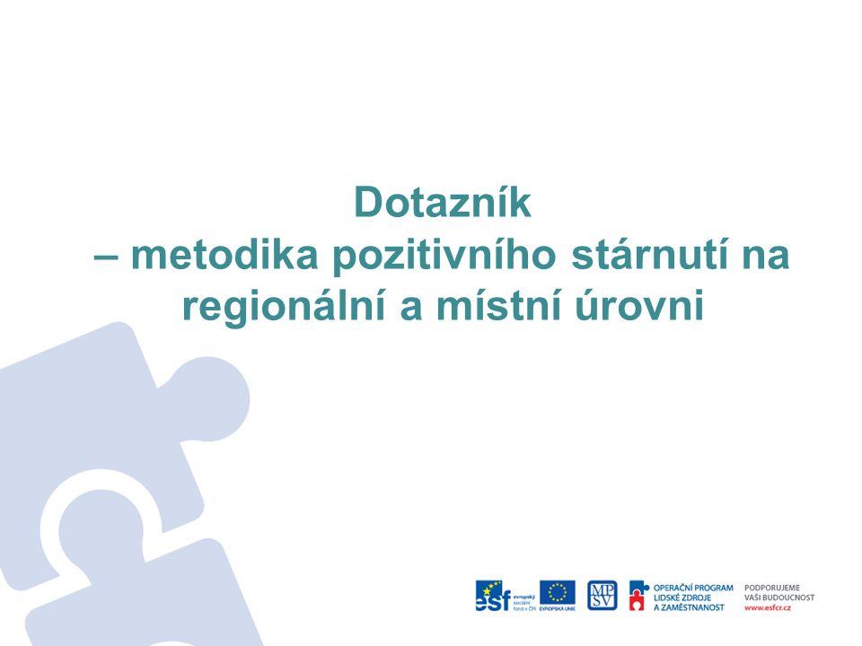 Dotazník – metodika pozitivního stárnutí na regionální a místní úrovni