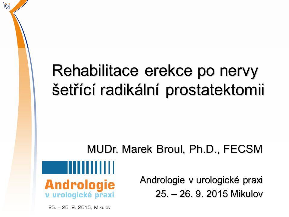 Rehabilitace erekce po nervy šetřící radikální prostatektomii MUDr.