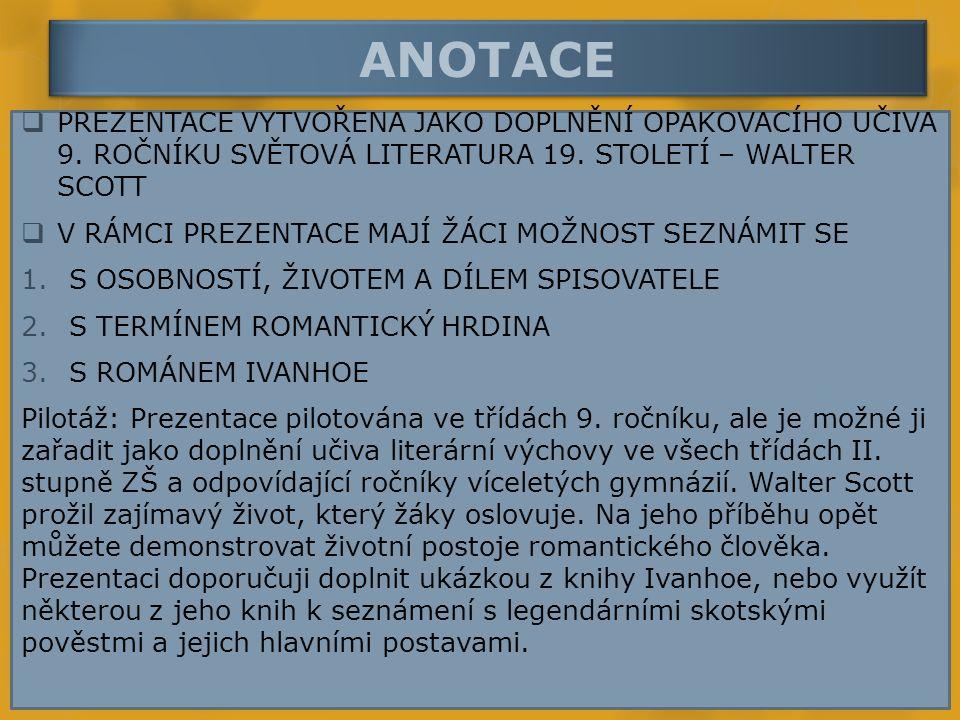 KLÍČOVÁ SLOVA  PROZAIK  DRAMATIK  ROMANOPISEC  BALADA  ROMANTISMUS  HISTORICKÝ ROMÁN  DĚJOVÁ LÍNIE