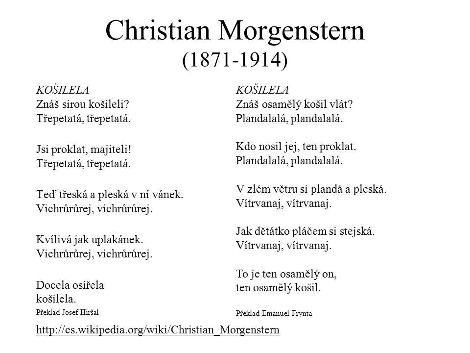 Christian Morgenstern (1871-1914) KOŠILELA Znáš sirou košileli.