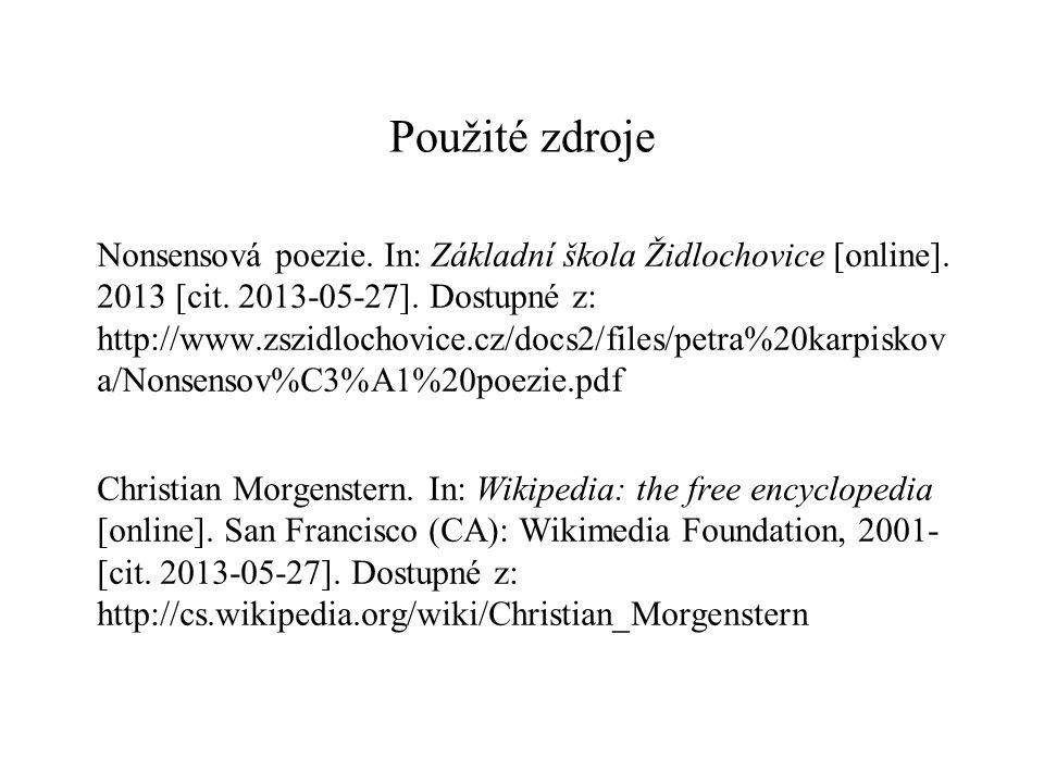 Použité zdroje Nonsensová poezie.In: Základní škola Židlochovice [online].