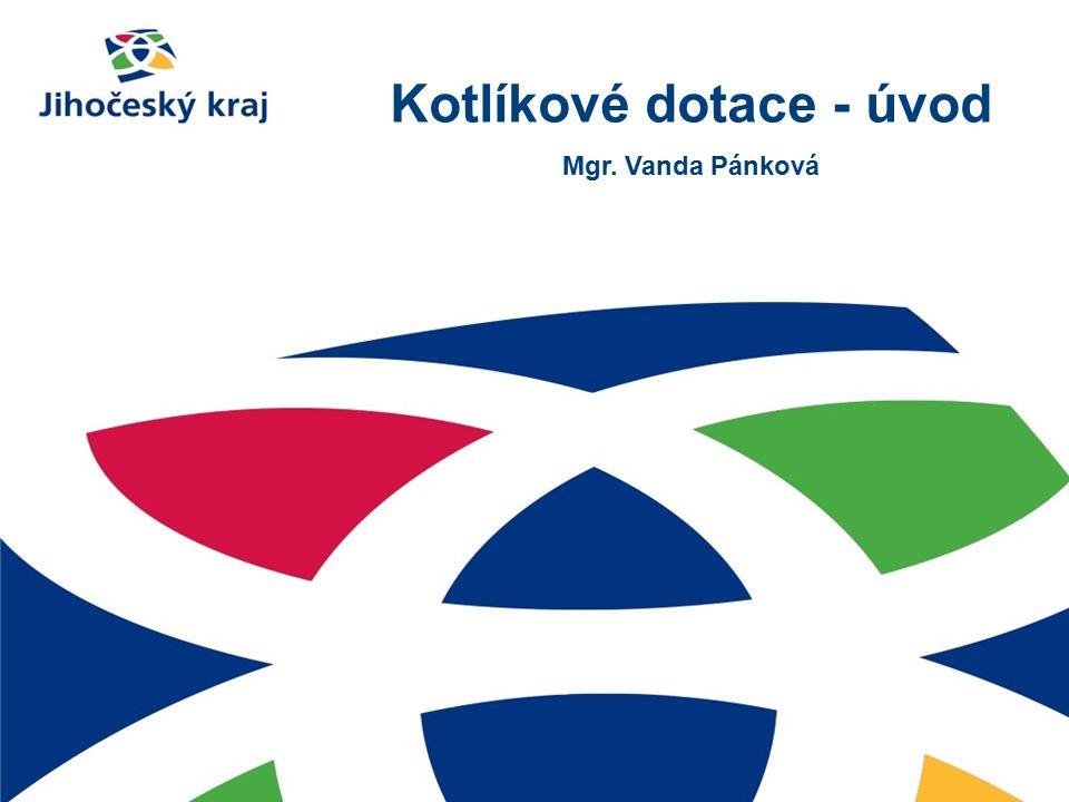 Kotlíkové dotace - úvod Mgr. Vanda Pánková