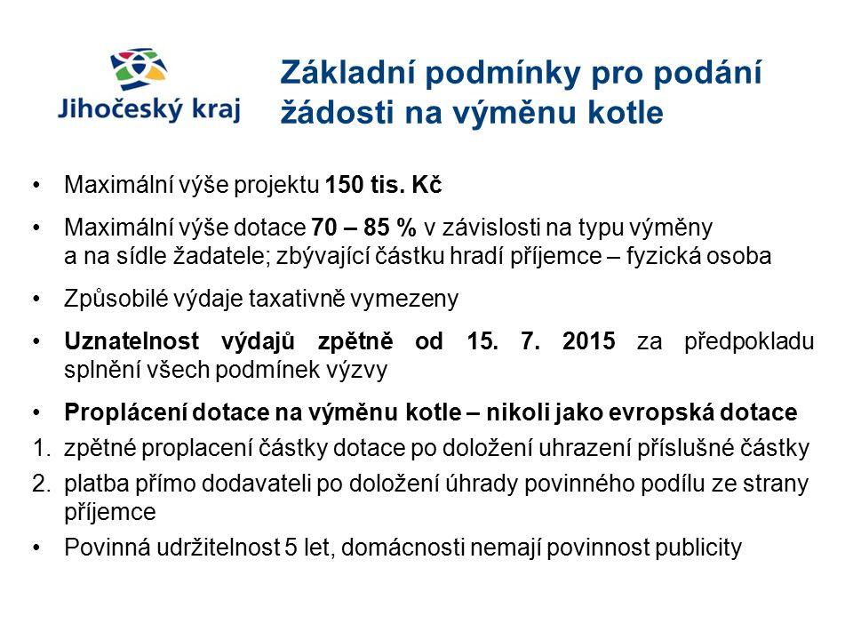 Základní podmínky pro podání žádosti na výměnu kotle Maximální výše projektu 150 tis.
