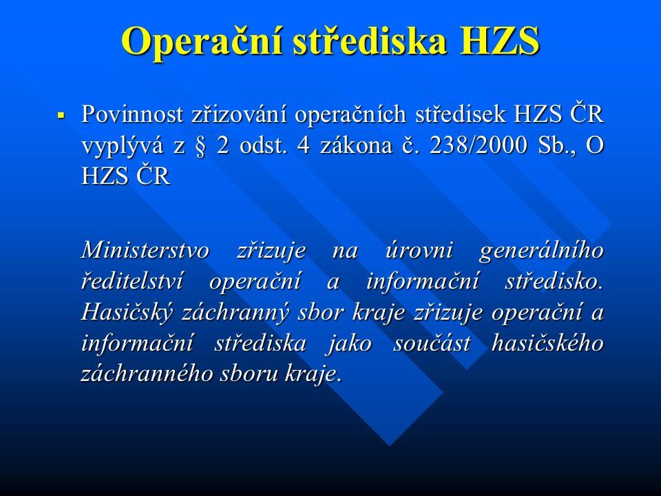 Operační střediska HZS Operační střediska HZS HZS ČR zajišťuje příjem tísňového volání linky 150 a 112.