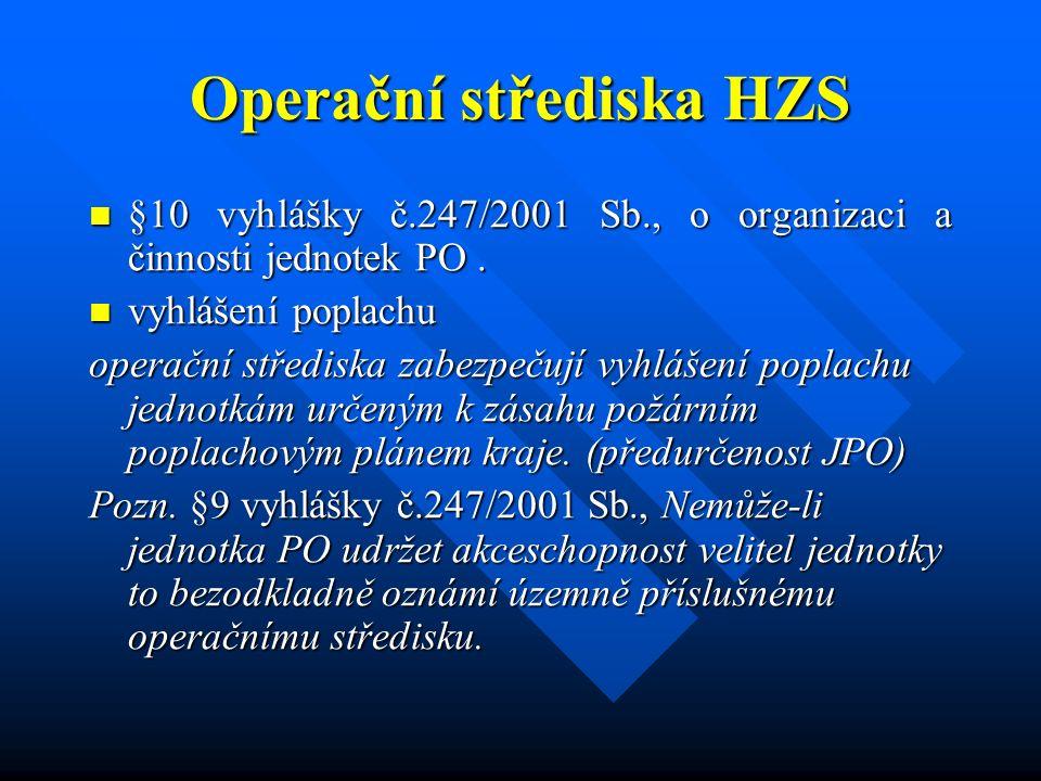 Úkoly OPIS HZS Operační a informační střediska plní úkoly vyplývající ze zákona č.133/1985 O POŽÁRNÍ OCHRANÉ: soustřeďuje a vyhodnocuje informace potřebné pro zásahy jednotek požární ochrany a řízení záchranných prací Na základě zákona č.239/2000 Sb., O IZS plní úlohy OPIS IZS Na základě zákona č.239/2000 Sb., O IZS plní úlohy OPIS IZS Operační a informační střediska integrovaného záchranného systému jsou povinna: Operační a informační střediska integrovaného záchranného systému jsou povinna: a) přijímat a vyhodnocovat informace o mimořádných událostech b) zprostředkovávat organizaci plnění úkolů ukládaných velitelem zásahu c) plnit úkoly uložené orgány oprávněnými koordinovat záchranné a likvidační práce d) zabezpečovat v případě potřeby vyrozumění základních i ostatních složek integrovaného záchranného systému a vyrozumění státních orgánů a orgánů územních samosprávných celků podle dokumentace integrovaného záchranného systému