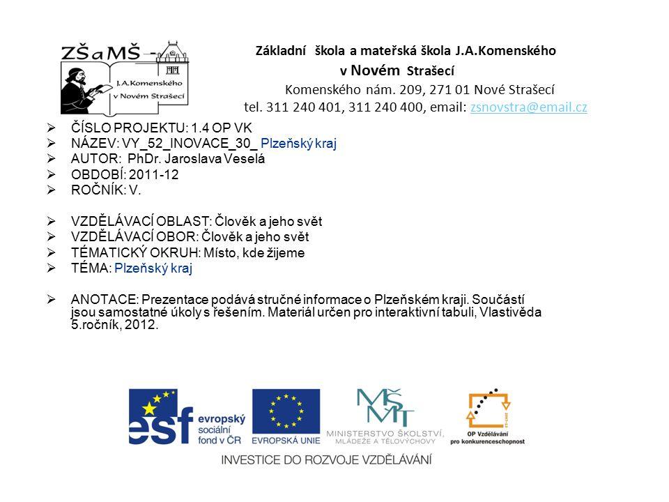  ČÍSLO PROJEKTU: 1.4 OP VK  NÁZEV: VY_52_INOVACE_30_ Plzeňský kraj  AUTOR: PhDr.