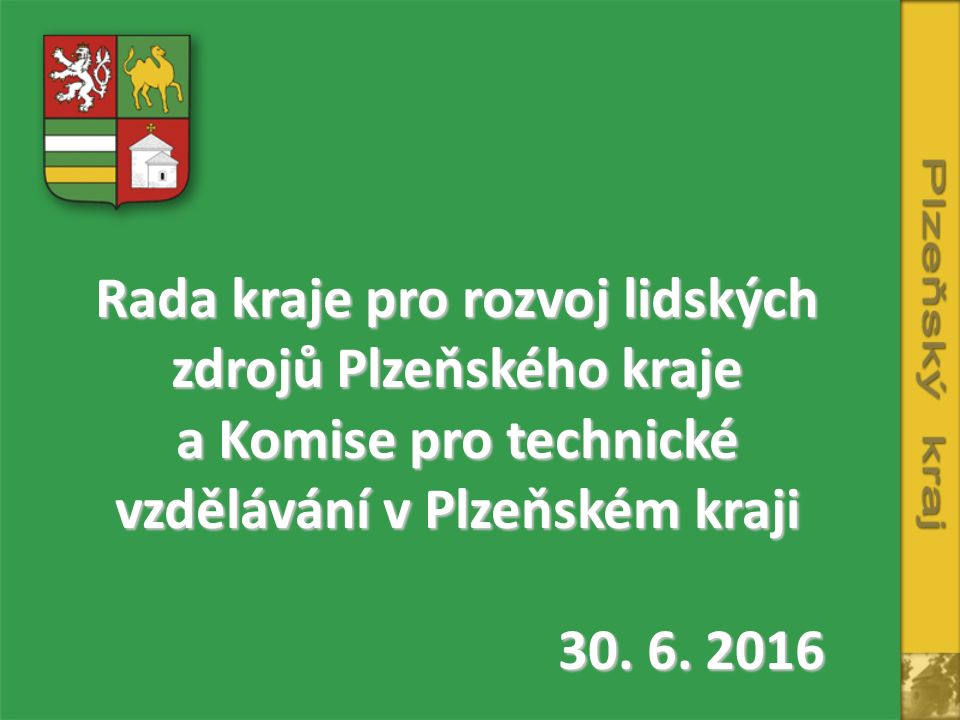 Rada kraje pro rozvoj lidských zdrojů Plzeňského kraje a Komise pro technické vzdělávání v Plzeňském kraji 30.