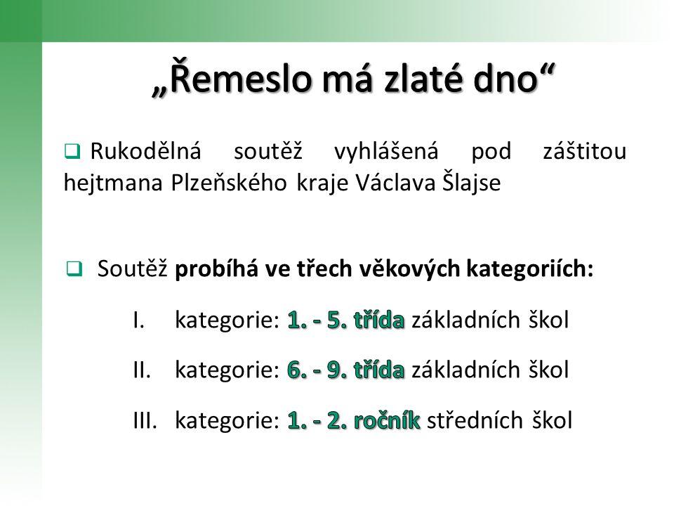  Rukodělná soutěž vyhlášená pod záštitou hejtmana Plzeňského kraje Václava Šlajse