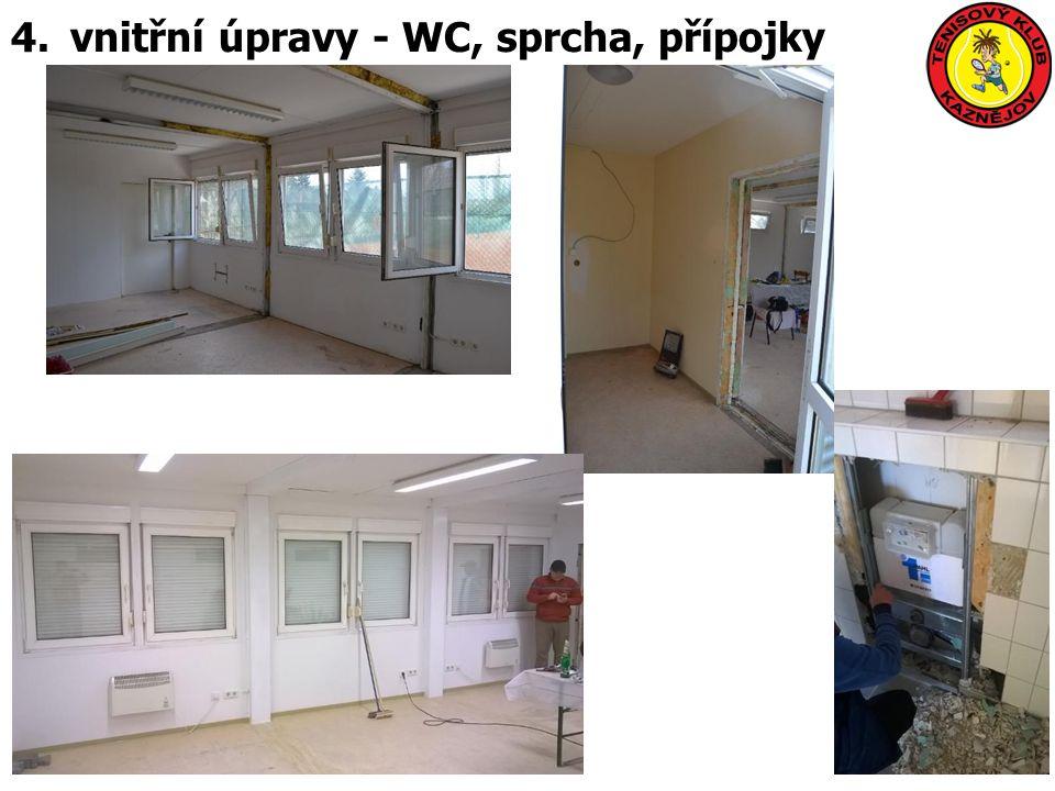4.vnitřní úpravy - WC, sprcha, přípojky