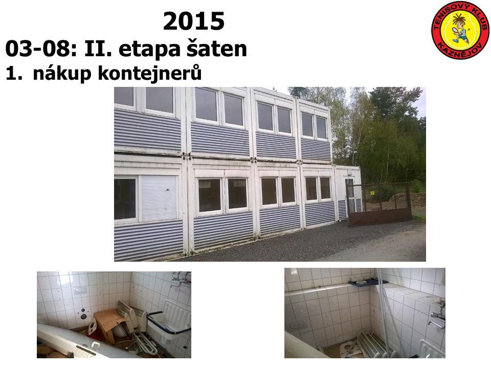 2015 03-08: II. etapa šaten 1.nákup kontejnerů