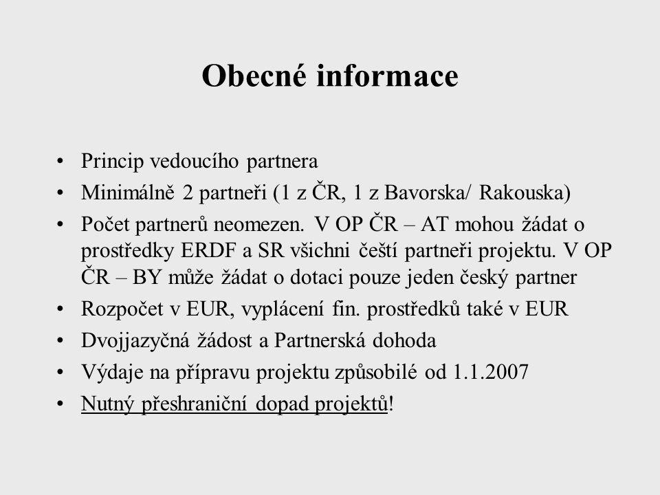 Obecné informace Princip vedoucího partnera Minimálně 2 partneři (1 z ČR, 1 z Bavorska/ Rakouska) Počet partnerů neomezen.