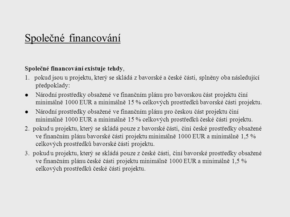 Společné financování Společné financování existuje tehdy, 1.