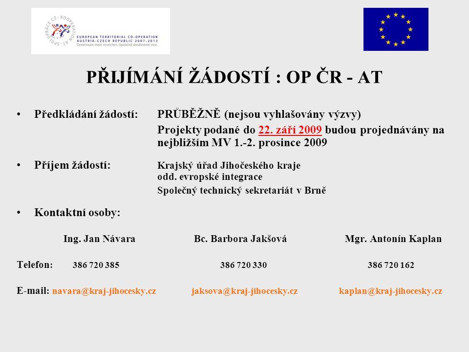 PŘIJÍMÁNÍ ŽÁDOSTÍ : OP ČR - AT Předkládání žádostí:PRŮBĚŽNĚ (nejsou vyhlašovány výzvy) Projekty podané do 22.